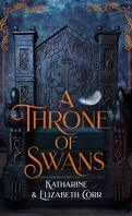 A Throne of Swans, Tome 1 : A Throne of Swans