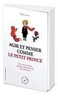 Agir et penser comme le Petit Prince
