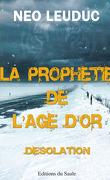 La prophétie de l'âge d'or T1 : Désolation