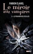 Le Miroir aux Vampires, Tome 3 : Le Pouvoir des Psylles