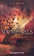 Surnaturels, Tome 2 : Transformation, Partie 1
