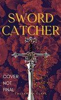 Sword Catcher, Tome 1 : Sword Catcher