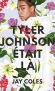 Tyler Johnson était là