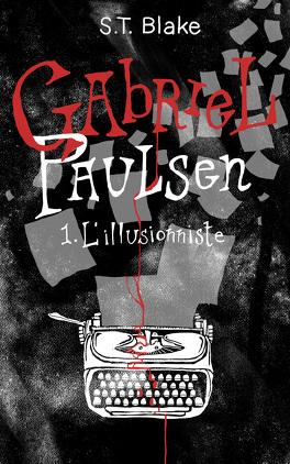 Couverture du livre : Gabriel Paulsen, Tome 1: L'Illusionniste