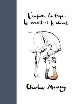 Couverture du livre : L'enfant, la taupe, le renard et le cheval