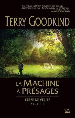 Couverture du livre : L'Épée de Vérité, Tome 12 : La Machine à présages