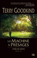 L'Épée de Vérité, tome 12 : La Machine à Présages