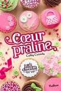 Les Filles au chocolat, Tome 7 : Cœur praline