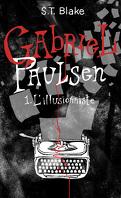 Gabriel Paulsen, Tome 1: L'Illusionniste