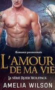 Rizer Wolfpack, Tome 5 : L'amour de ma vie