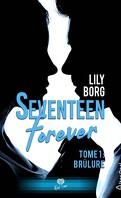 Seventeen Forever, Tome 1 : Brûlure