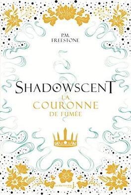 Couverture du livre : Shadowscent, Tome 2 : La Couronne de fumée