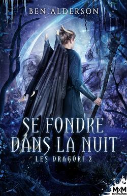 Couverture de Les Dragori, Tome 2 : Se fondre dans la nuit