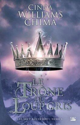 Couverture du livre : Les Sept Royaumes, Tome 3 : Le Trône du Loup Gris