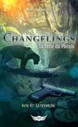 Changelings : La Furie du phénix, Acte 4 : La Revanche