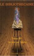 Le Bibliothécaire 2.0, Tome 3 : Le sorcier blanc