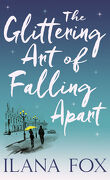 The Glittering Art of Falling Apart