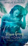 Tropical Effect, Tome 2 : Maïa Green, terre de dangers