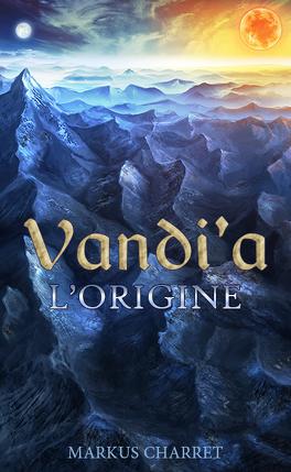 Couverture du livre : Vandi'a : l'Origine