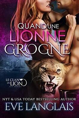 Couverture du livre : Le Clan du lion, Tome 5 : Quand une lionne grogne