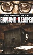 Edmund Kemper : L'Ogre de Santa Cruz