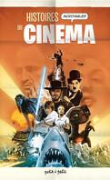 Histoires incroyables du cinéma, tome 1