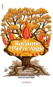 Le Royaume de Pierre d'Angle, Tome 4 : Courage