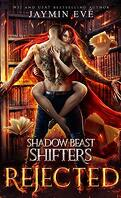 Shadow Beast Shifters, Tome 1 : Rejected