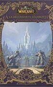 World of Warcraft : À la découverte d'Azeroth - Les royaumes de l'Est