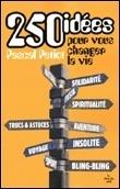 Couverture du livre : 250 idées pour vous changer la vie