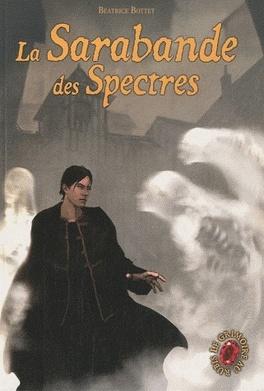 Couverture du livre : Le Grimoire au rubis - Cycle 2, Tome 3 : La Sarabande des spectres