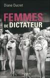 Femmes de dictateur, Tome 1