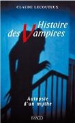 Histoire des vampires : Autopsie d'un mythe