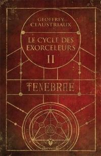 Couverture du livre : Le Cycle des exorceleurs, Tome 2 : Tenebrae