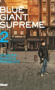 Blue Giant Supreme, Tome 2
