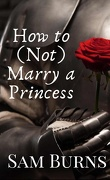 How to (Not) Marry a Princess