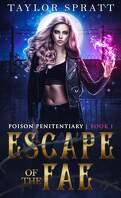 Poison Penitentiary, Tome 1 :  Escape of the Fae