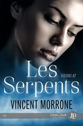 Visions, Tome 2 : Les Serpents