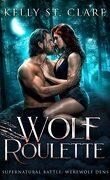 Bataille surnaturelle : Werewolf Dens, Tome 3 : Wolf Roulette