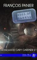 Chroniques de Gary Gardner, Tome 5 : Dogs of barrow