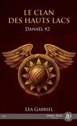 Le Clan des Hauts Lacs, Tome 2 : Danaël 2