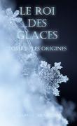 Le Roi des glaces, Tome 1 : Les Origines