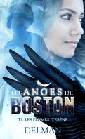 Les Anges de Boston, Tome 1 : Les Plumes d'ébène