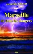 Marseille de tous les dangers