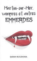 Martini-sur-Mer , vampires et autres emmerdes