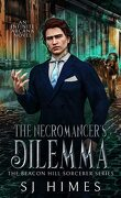 The Beacon Hill Sorcerer, Tome 2 : The Necromancer's Dilemma