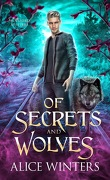 Winsford Shifters, Tome 1 : Of secrets and wolves
