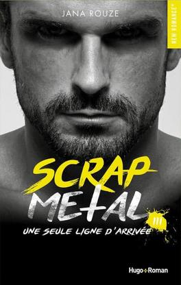 Couverture du livre : Scrap Metal, Tome 3 : Une seule ligne d'arrivée