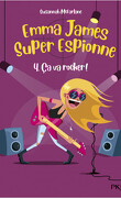 Emma James super espionne, Tome 4 : Ça va rocker !