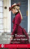 Lady Sherlock, Tome 1 : Une étude en rose bonbon
